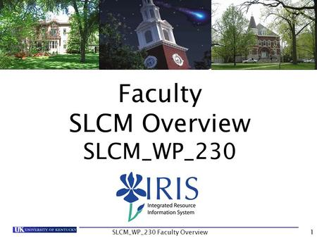 Faculty SLCM Overview SLCM_WP_230 SLCM_WP_230 Faculty Overview1.