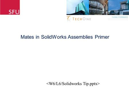 Mates in SolidWorks Assemblies Primer. Assemblies in SolidWorks.