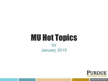Purdue Research Foundation © MU Hot Topics for January 2015.
