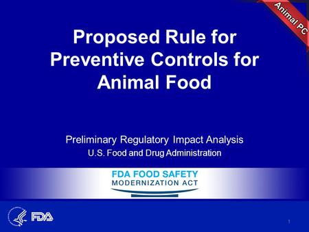 Proposed Rule for Preventive Controls for Animal Food 1 Preliminary Regulatory Impact Analysis U.S. Food and Drug Administration.