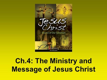 Ch.4: The Ministry and Message of Jesus Christ