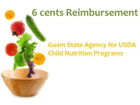 6 cents Reimbursement Guam State Agency for USDA Child Nutrition Programs.