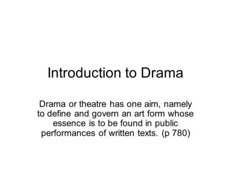 the definition of drama and theatre and their characteristics Characterisation the way an actor (vocal qualities) and in their reaction to events in the drama greek theatre - wikipedia: theatre of ancient greece.