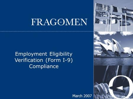 March 2007 Employment Eligibility Verification (Form I-9) Compliance.