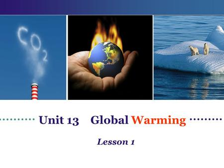 Unit 13 <strong>Global</strong> <strong>Warming</strong> Lesson 1.