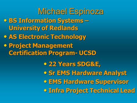 BS Information Systems – University of Redlands BS Information Systems – University of Redlands AS Electronic Technology AS Electronic Technology Project.