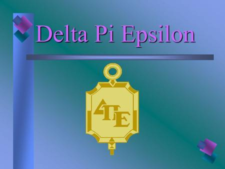 Delta Pi Epsilon. The national honorary professional graduate society for business leaders. What is Delta Pi Epsilon?