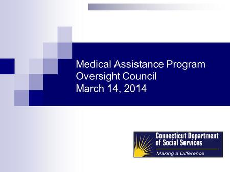 Medical Assistance Program Oversight Council March 14, 2014.