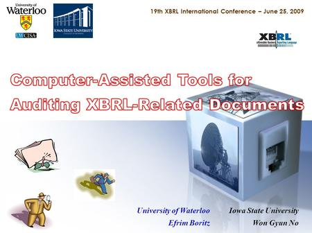 19th XBRL International Conference – June 25, 2009 University of Waterloo Efrim Boritz Iowa State University Won Gyun No.