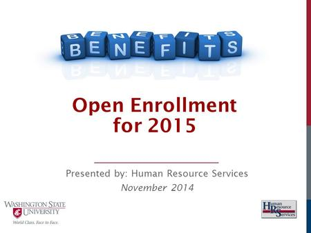 Open Enrollment for 2015 Presented by: Human Resource Services November 2014.