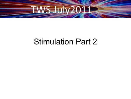 TWS July2011 Stimulation Part 2. TWS July 2011 Objective: Implement drug formulary checks. Measure: The EP has enabled this functionality and has access.