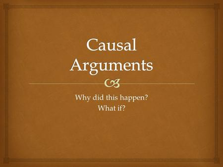 "Why did this happen? What if?.   Causal argument underlies two of the most common, challenging, and difficult questions we confront in our lives: ""Why?"""