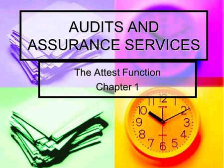 AUDITS AND ASSURANCE SERVICES The Attest Function Chapter 1.