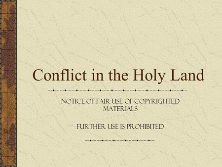 Conflict in the Holy Land Notice of fair use of copyrighted materials Further use is prohibited.