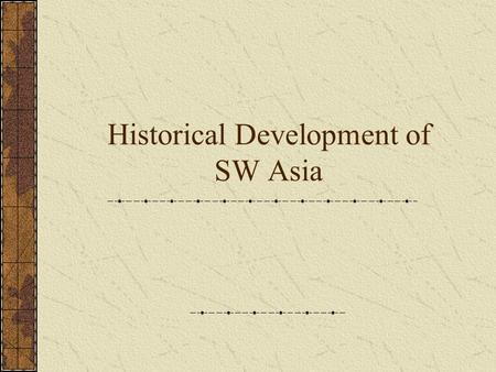 Historical Development of SW Asia. The Ottoman Empire & Palestine.