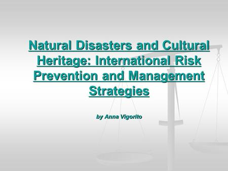 Natural Disasters and Cultural Heritage: International Risk Prevention and Management Strategies by Anna Vigorito.