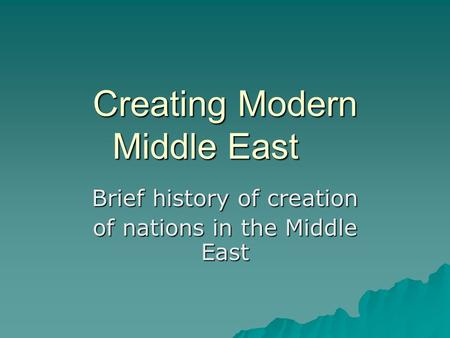 Creating Modern Middle East
