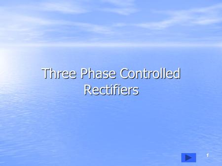Three Phase Controlled Rectifiers