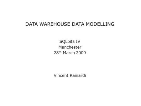 DATA WAREHOUSE DATA MODELLING