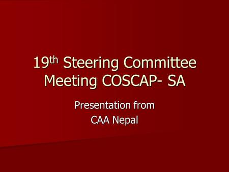 19 th Steering Committee Meeting COSCAP- SA Presentation from CAA Nepal.