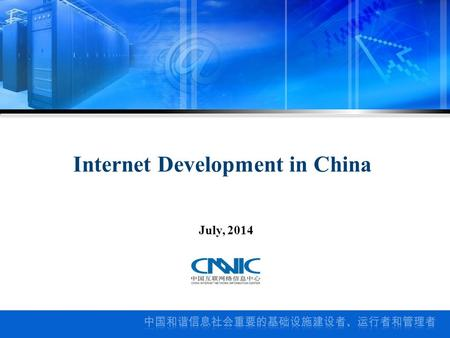 Internet Development in China July, 2014. General situation Individual network application 01 02.