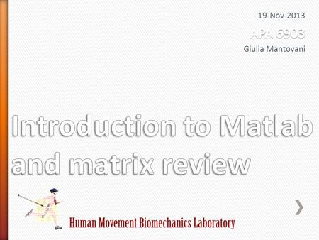 Matrix Laboratory Created in late 1970's Intended for used in courses in matrix theory, linear algebra and numerical analysis Currently has grown into.