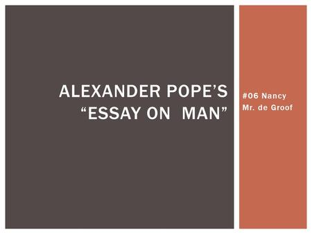 "#06 Nancy Mr. de Groof ALEXANDER POPE'S ""ESSAY ON MAN"""