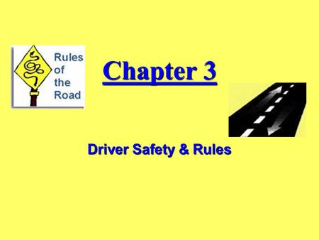 Chapter 3 Driver Safety & Rules 1. The New Jersey seat belt law requires: All front-seat occupants of passenger vehicles operated in New Jersey to wear.