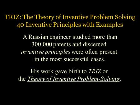 TRIZ: The Theory of Inventive Problem Solving