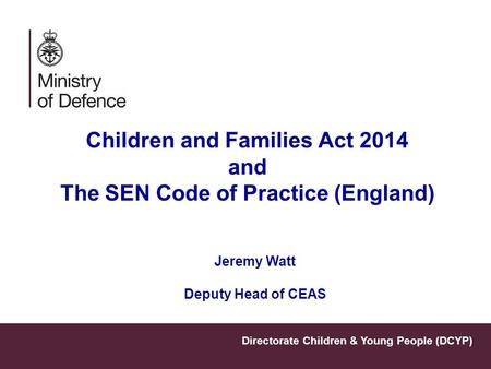 Children and Families Act 2014 and The SEN Code of Practice (England)