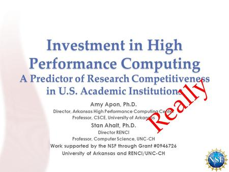 Investment in High Performance Computing A Predictor of Research Competitiveness in U.S. Academic Institutions Amy Apon, Ph.D. Director, Arkansas High.