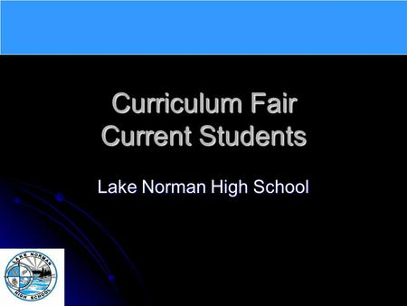 Curriculum Fair Current Students Lake Norman High School.