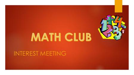 INTEREST MEETING.  We would meet afterschool on Wednesdays. We would practice problems in preparation for the UNC Charlotte regional math competition.