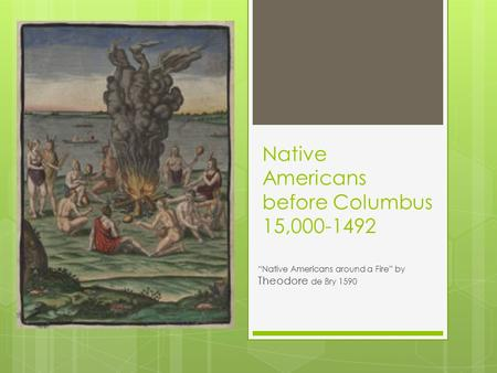 Native Americans before Columbus 15,