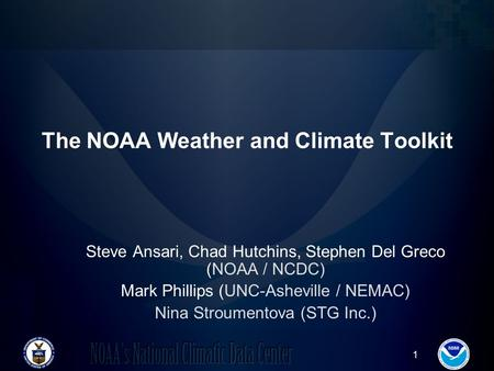 1 86 th Annual American Meteorological Society Meeting Atlanta, Georgia January 29 – February 2, 2006 The NOAA Weather and Climate Toolkit Steve Ansari,