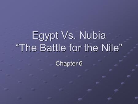 "Egypt Vs. Nubia ""The Battle for the Nile"" Chapter 6."