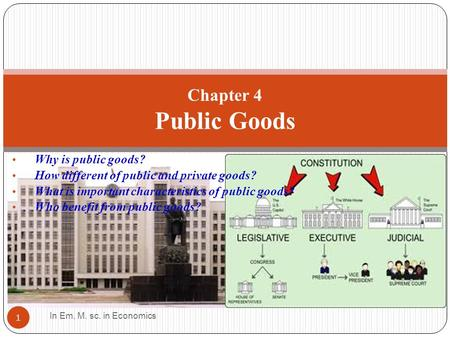 Chapter 4 Public Goods Why is public goods?