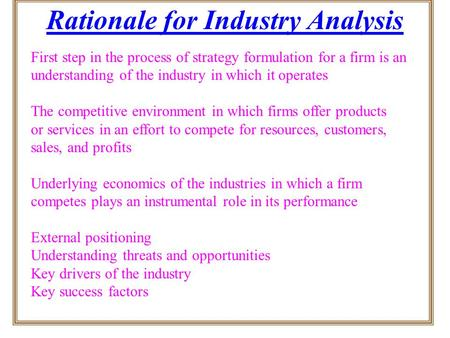 Rationale for Industry Analysis