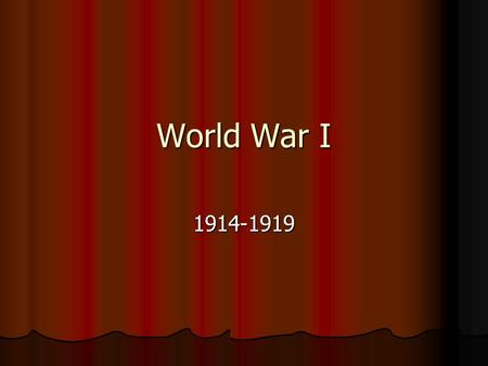 World War I 1914-1919. Europe – late 19c Peace Efforts Peace Efforts Pacifism Pacifism Nobel Peace Prize est. (1895) Nobel Peace Prize est. (1895) Olympic.