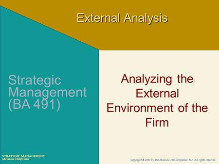 McGraw-Hill/Irwin Copyright © 2005 by The McGraw-Hill Companies, Inc. All rights reserved. STRATEGIC MANAGEMENT Analyzing the External Environment of the.