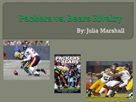 By: Julia Marshall.  center/videos/Mind-blowing-stats-Packers- Bears-rivalry/626ba1c9-bb48-4aa8-b908- c0207f7bfdee Start: