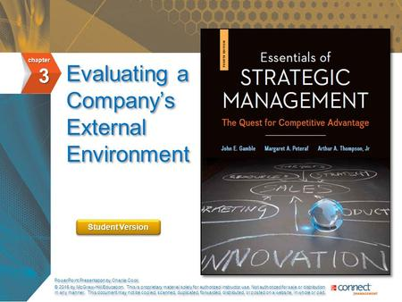 Evaluating a Company's External Environment Evaluating a Company's External Environment chapter 3 PowerPoint Presentation by Charlie Cook © 2015 by McGraw-Hill.