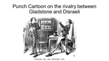 Punch Cartoon on the rivalry between Gladstone and Disraeli.