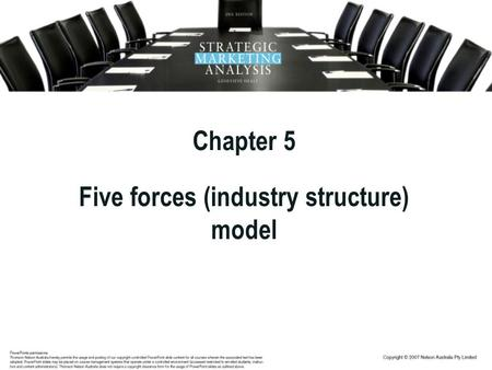 Chapter 5 Five forces (industry structure) model.