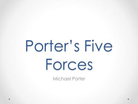 Porter's Five Forces Michael Porter