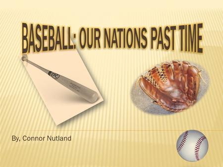 Baseball: Our Nations Past Time