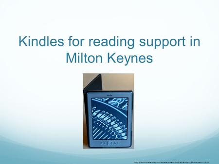 Kindles for reading support in Milton Keynes Image byJean-Michel Baud  CCby2.0.