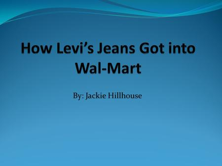By: Jackie Hillhouse. Levi's Jeans History Levi's Jeans is a privately held clothing company known for their denim jeans Founded in 1853 by Levi Strauss.