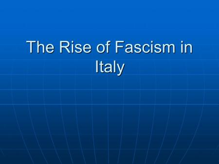 The Rise of Fascism in Italy. Fascism v. Totalitarianism: what are they? Fascism: a modern form of authoritarianism a modern form of authoritarianism.
