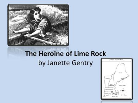 The Heroine of Lime Rock by Janette Gentry 1. 6 What is the meaning of the word feats in paragraph 16 of the selection? o A. Actions o B. Mistakes o C.